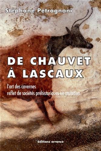 """Couverture de l'ouvrage """"De Chauvet à Lascaux"""" par Stephane Petrognani"""